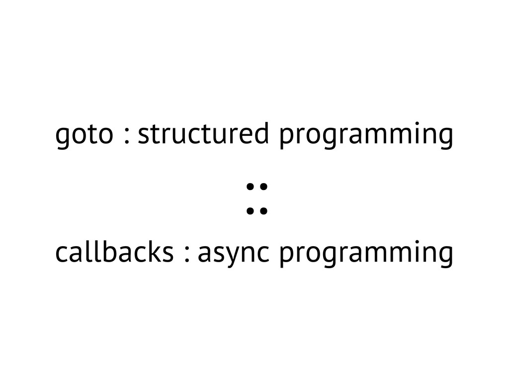 goto : structured programming :: callbacks : as...