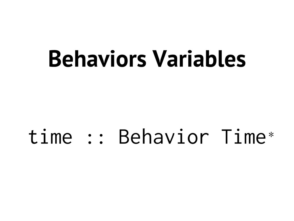 time :: Behavior Time Behaviors Variables *