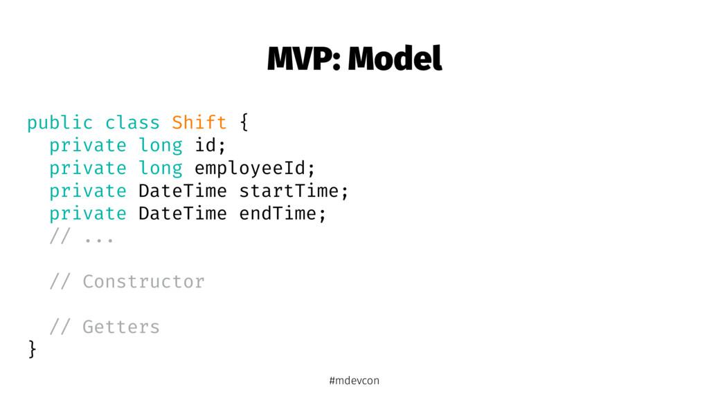 MVP: Model public class Shift { private long id...