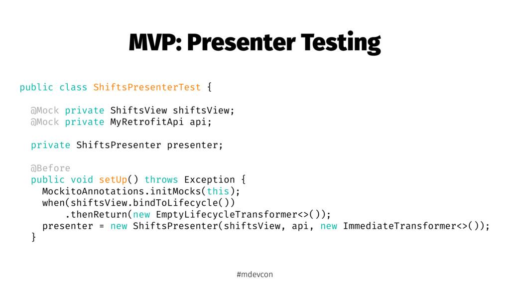 MVP: Presenter Testing public class ShiftsPrese...