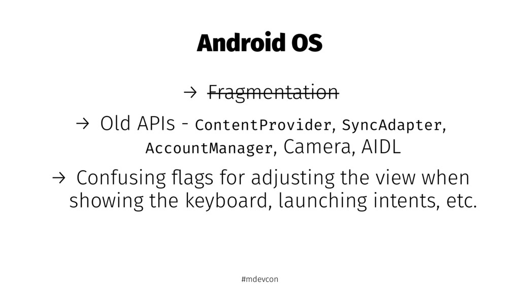 Android OS → Fragmentation → Old APIs - Content...