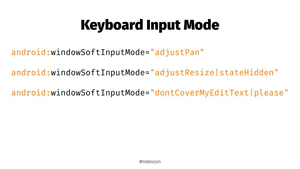 Keyboard Input Mode android:windowSoftInputMode...