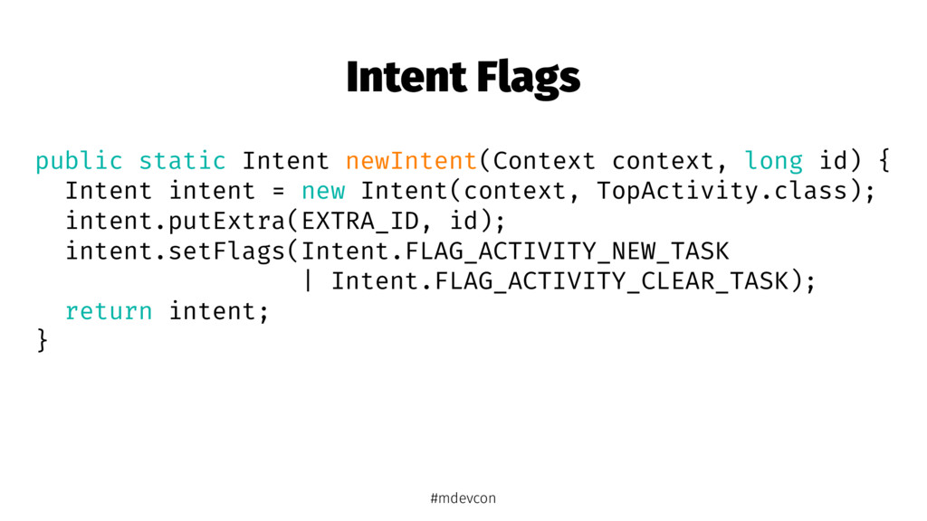 Intent Flags public static Intent newIntent(Con...