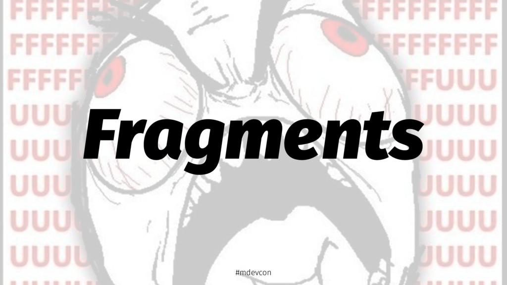 Fragments #mdevcon