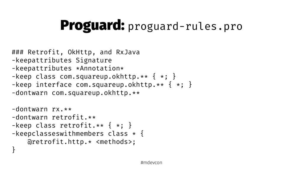 Proguard: proguard-rules.pro ### Retrofit, OkHt...