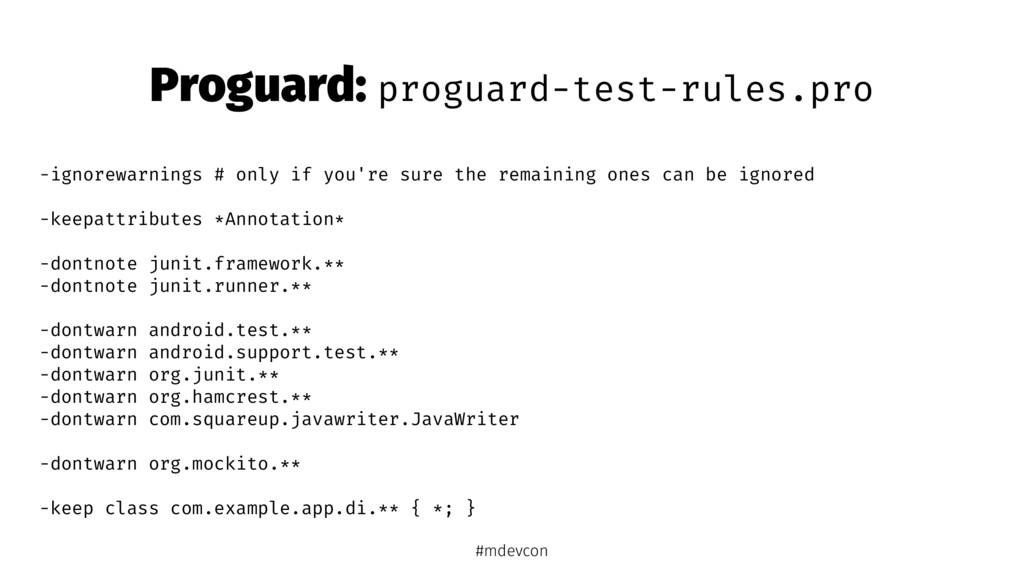 Proguard: proguard-test-rules.pro -ignorewarnin...