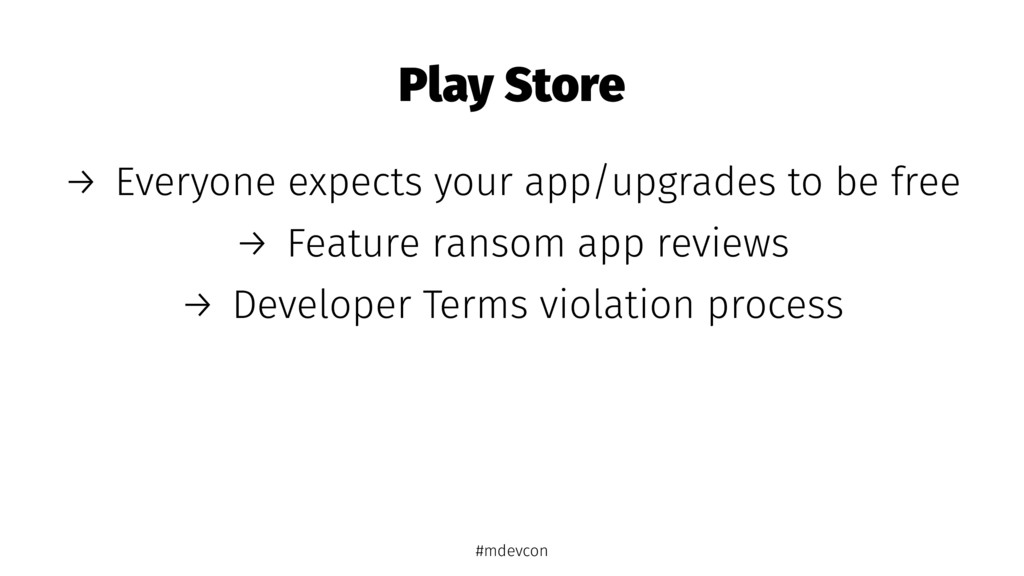 Play Store → Everyone expects your app/upgrades...