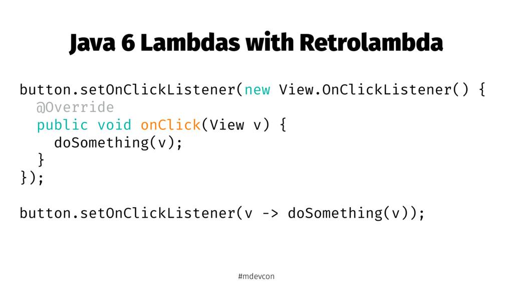 Java 6 Lambdas with Retrolambda button.setOnCli...