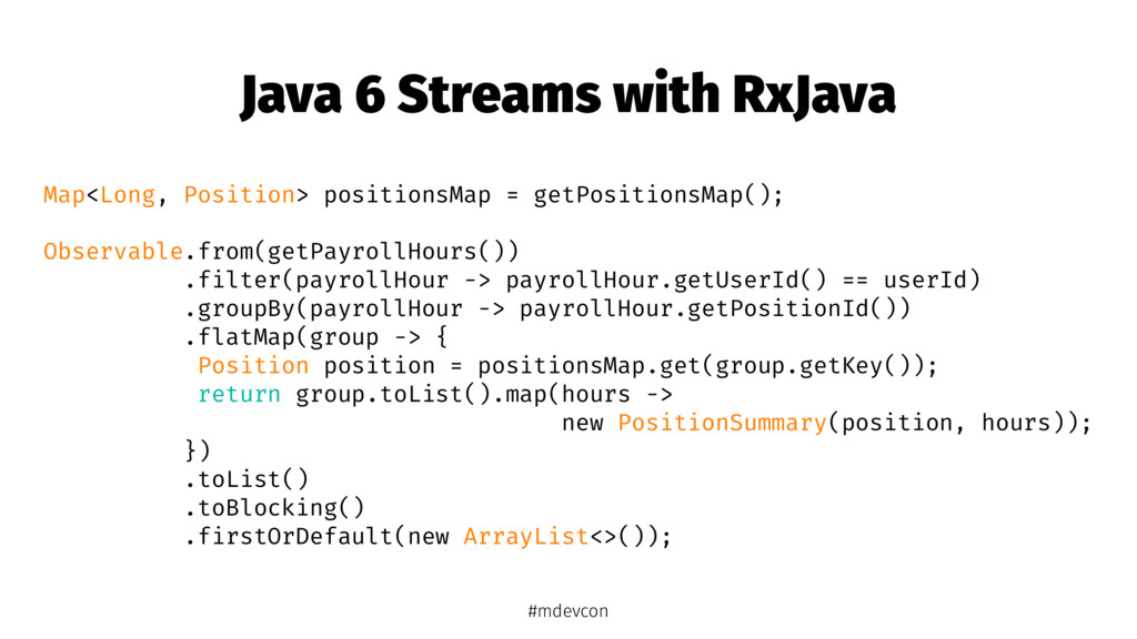 Java 6 Streams with RxJava Map<Long, Position> ...