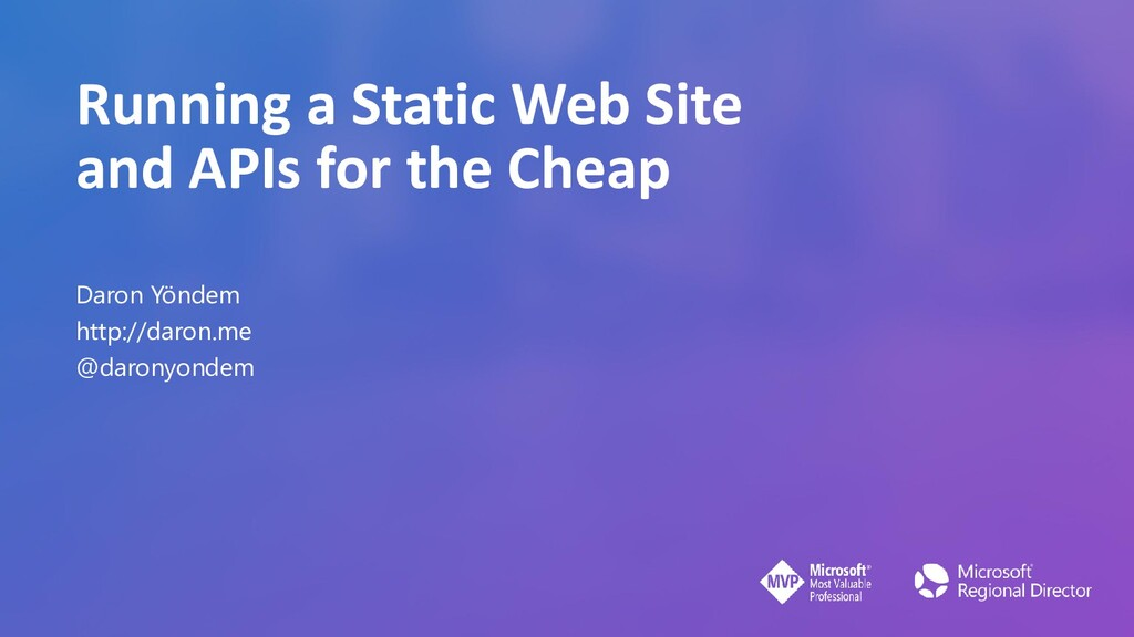 Running a Static Web Site and APIs for the Chea...