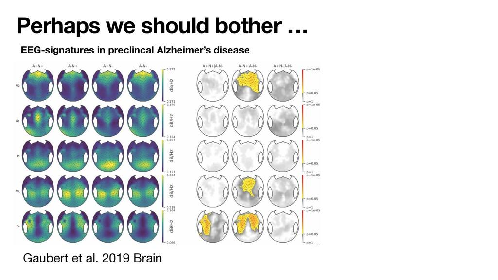 Perhaps we should bother … Gaubert et al. 2019 ...