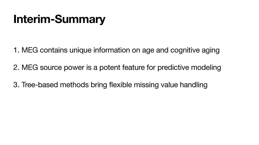 Interim-Summary 1. MEG contains unique informat...
