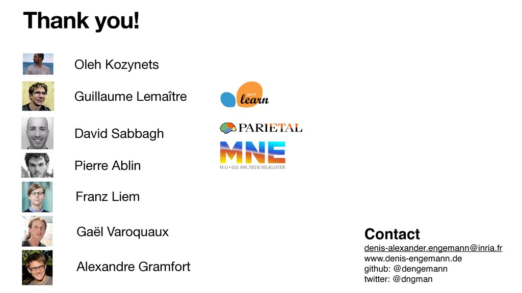Thank you! Oleh Kozynets Guillaume Lemaître Dav...