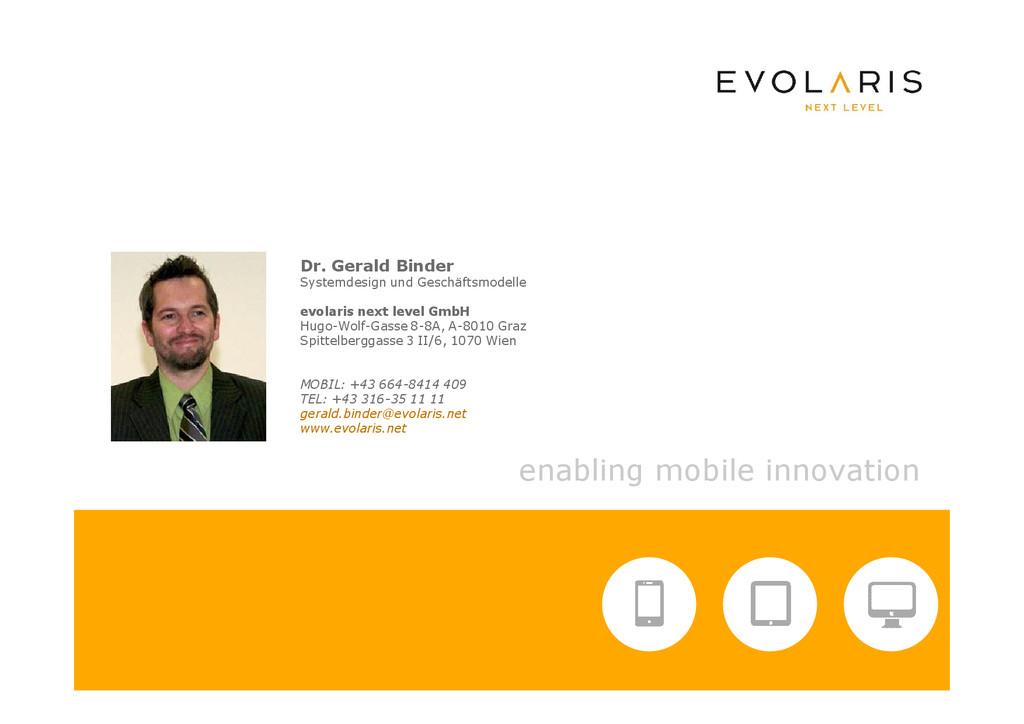 enabling mobile innovation Dr. Gerald Binder Sy...