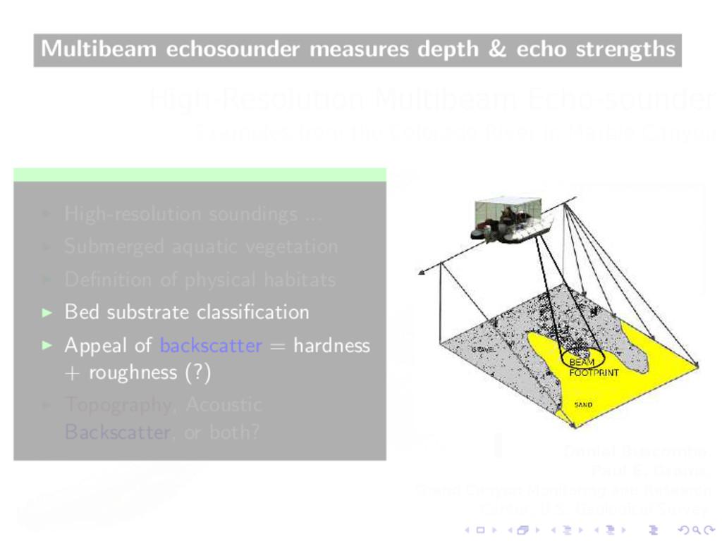 Multibeam echosounder measures depth & echo str...
