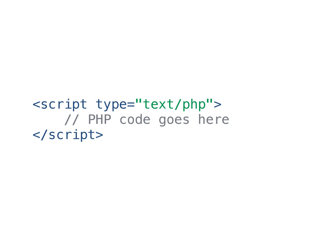"<script type=""text/php""> // PHP code goes here ..."