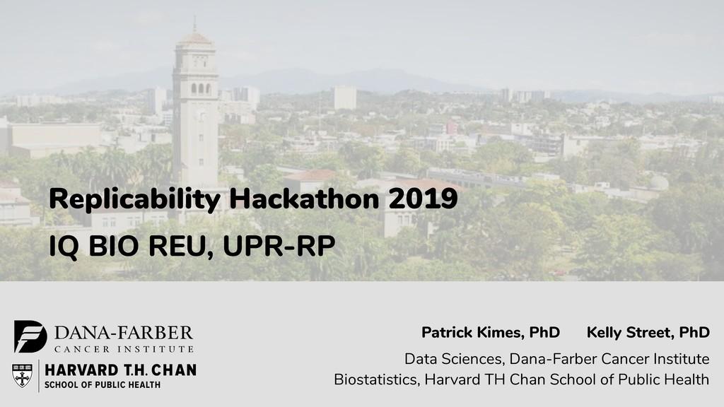Replicability Hackathon 2019 IQ BIO REU, UPR-RP...