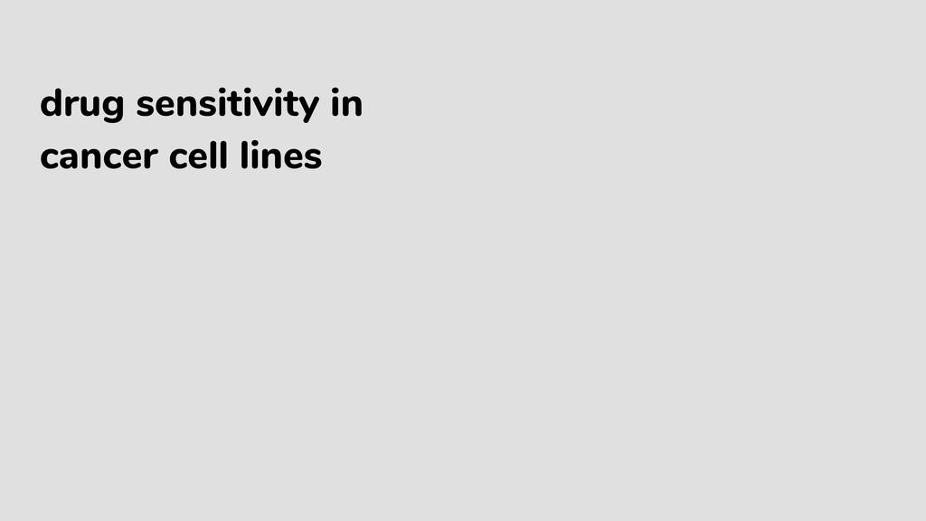 drug sensitivity in cancer cell lines