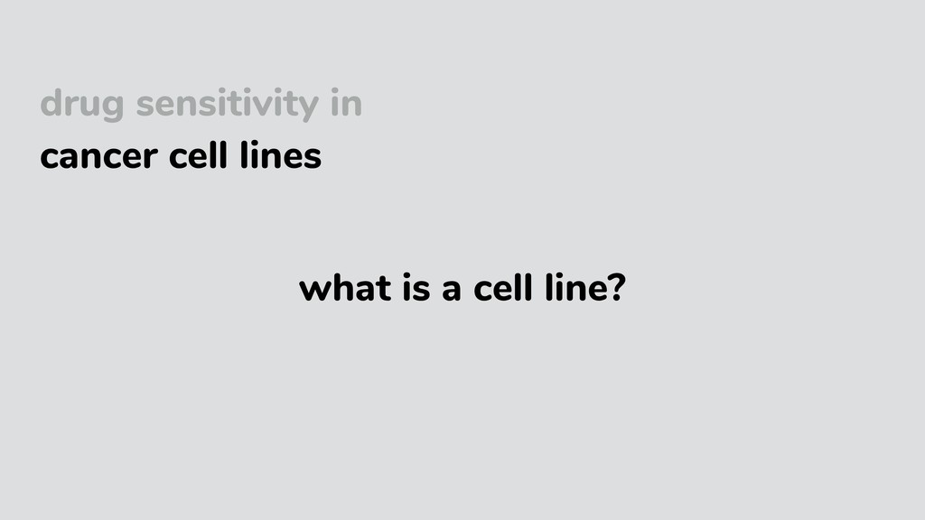 drug sensitivity in cancer cell lines what is a...
