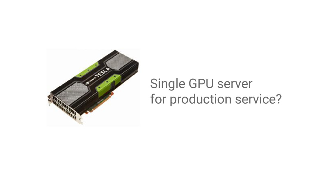 Single GPU server for production service?