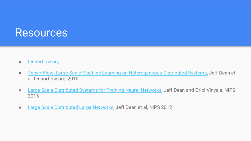 Resources ● tensorflow.org ● TensorFlow: Large-...