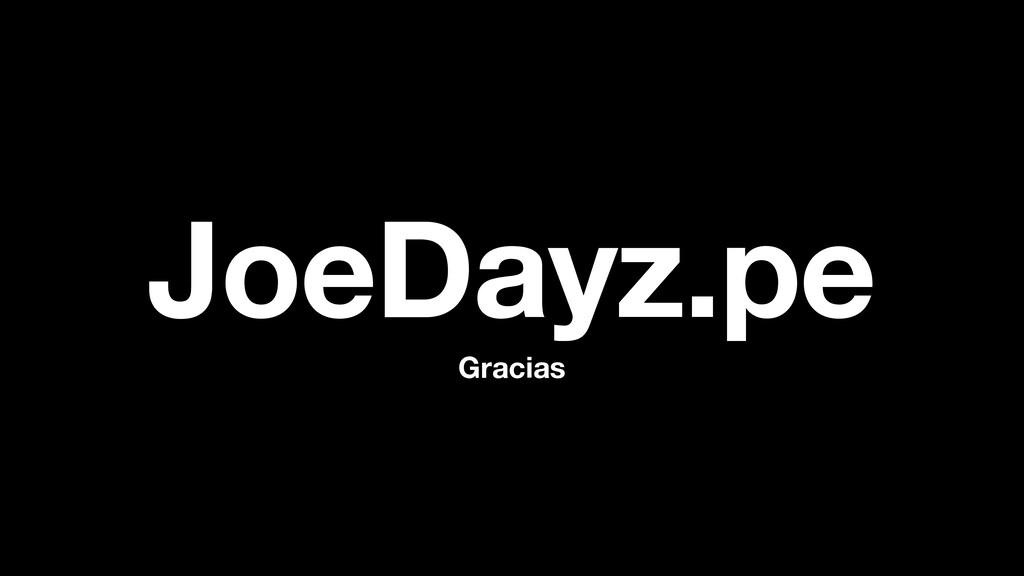Gracias JoeDayz.pe