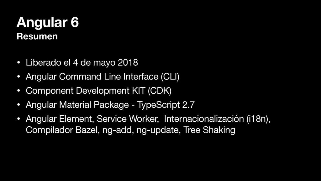 Angular 6 Resumen • Liberado el 4 de mayo 2018 ...