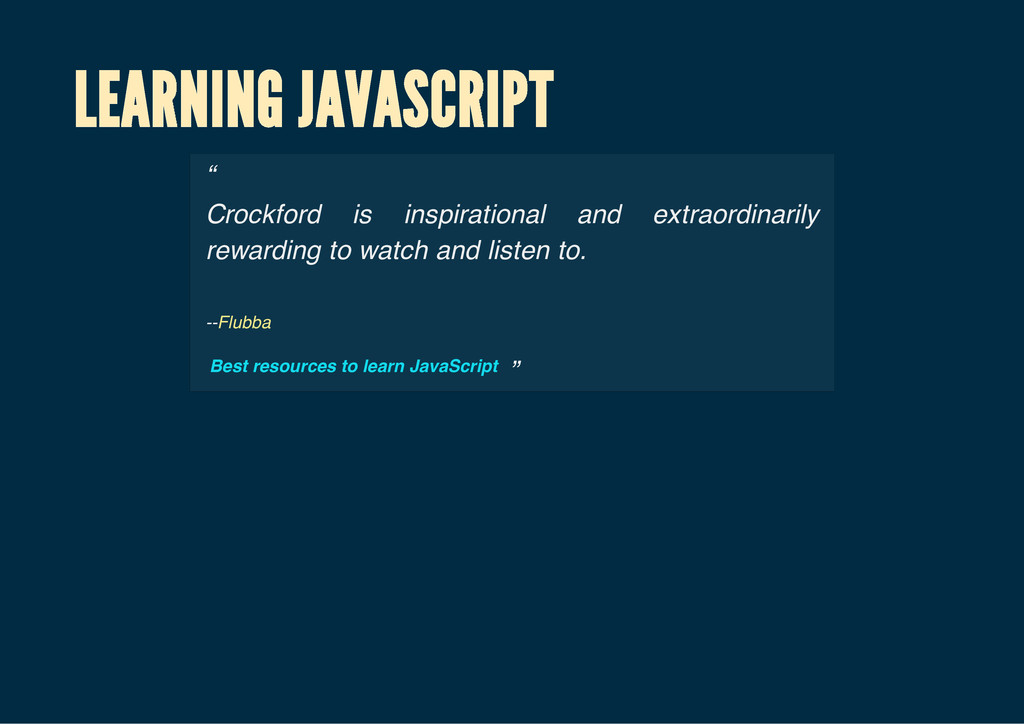 "LEARNING JAVASCRIPT "" Crockford is inspirationa..."