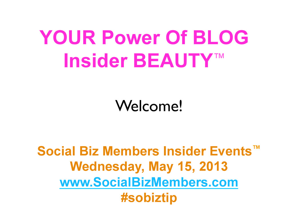 YOUR Power Of BLOG Insider BEAUTY™ Welcome! Soc...
