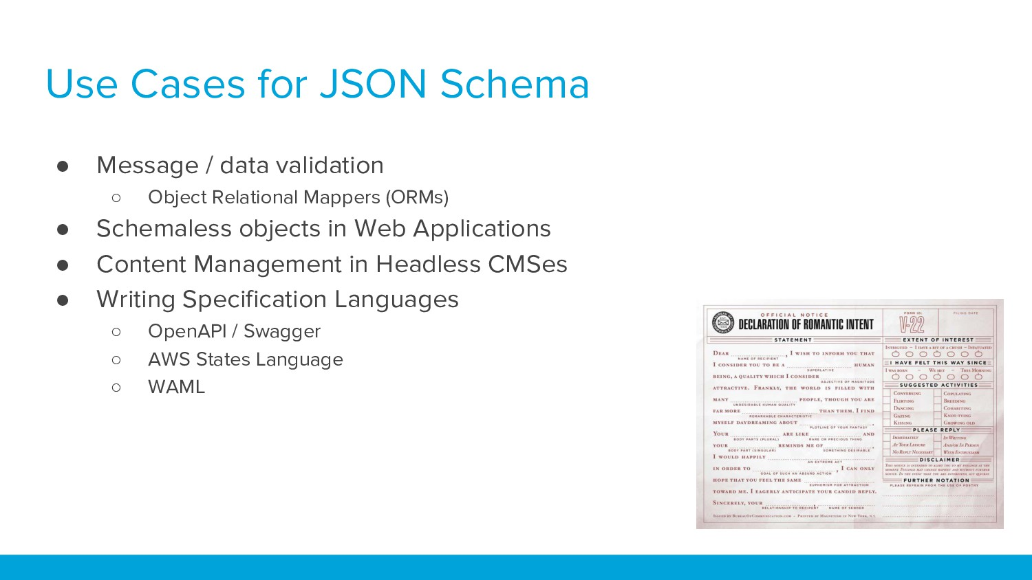 Use Cases for JSON Schema ● Message / data vali...