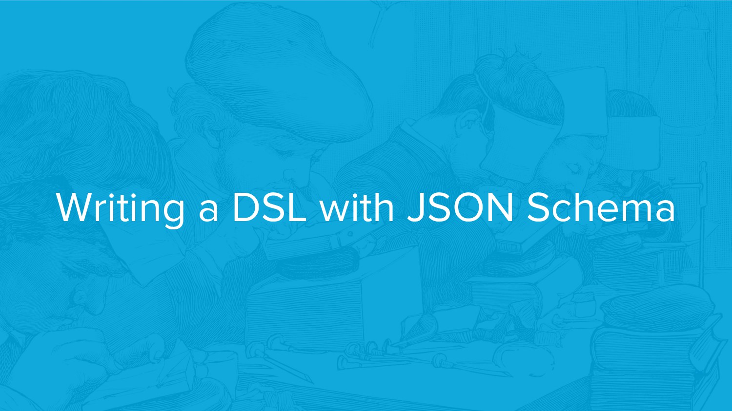 Writing a DSL with JSON Schema