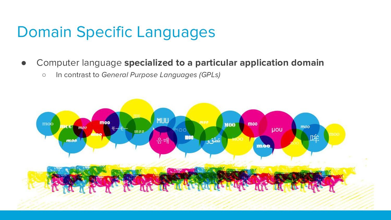 Domain Specific Languages ● Computer language s...