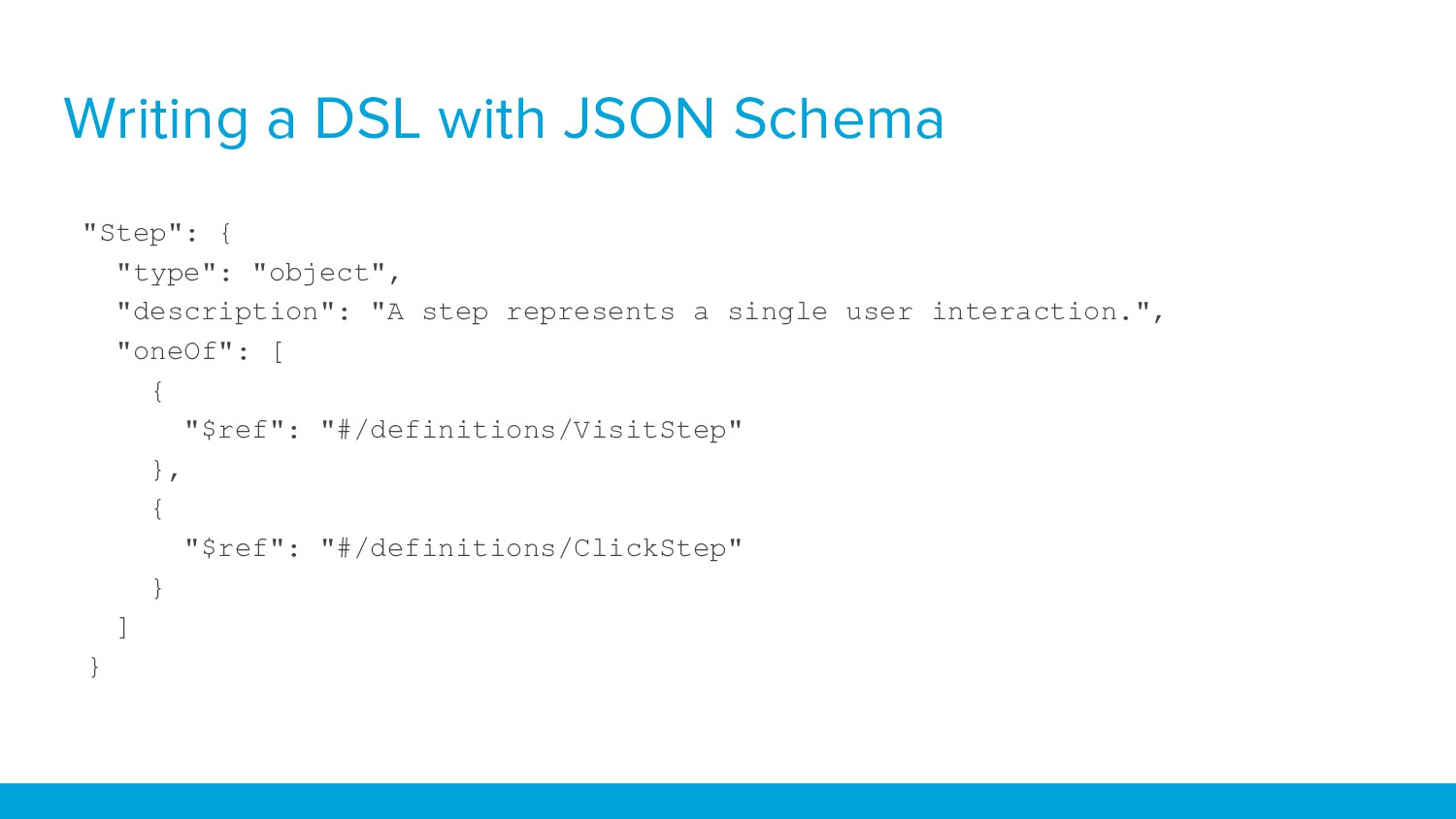 """Writing a DSL with JSON Schema """"Step"""": { """"type""""..."""