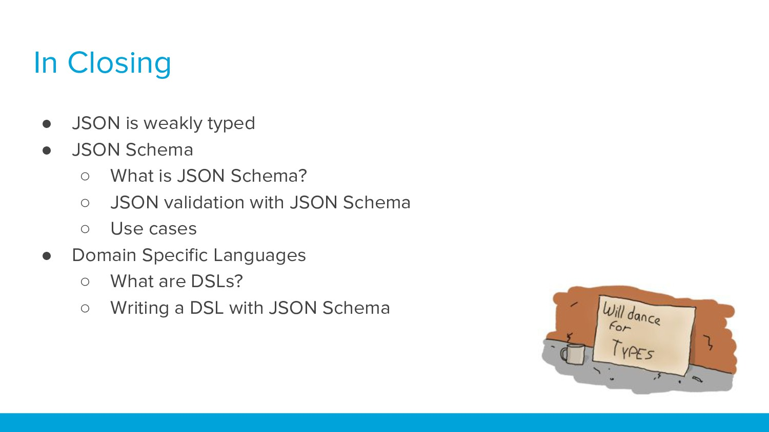 ● JSON is weakly typed ● JSON Schema ○ What is ...