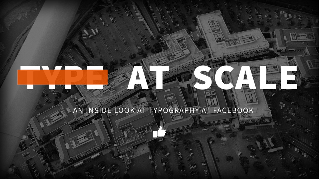 AN INSIDE LOOK AT TYPOGRAPHY AT FACEBOOK TYPE A...