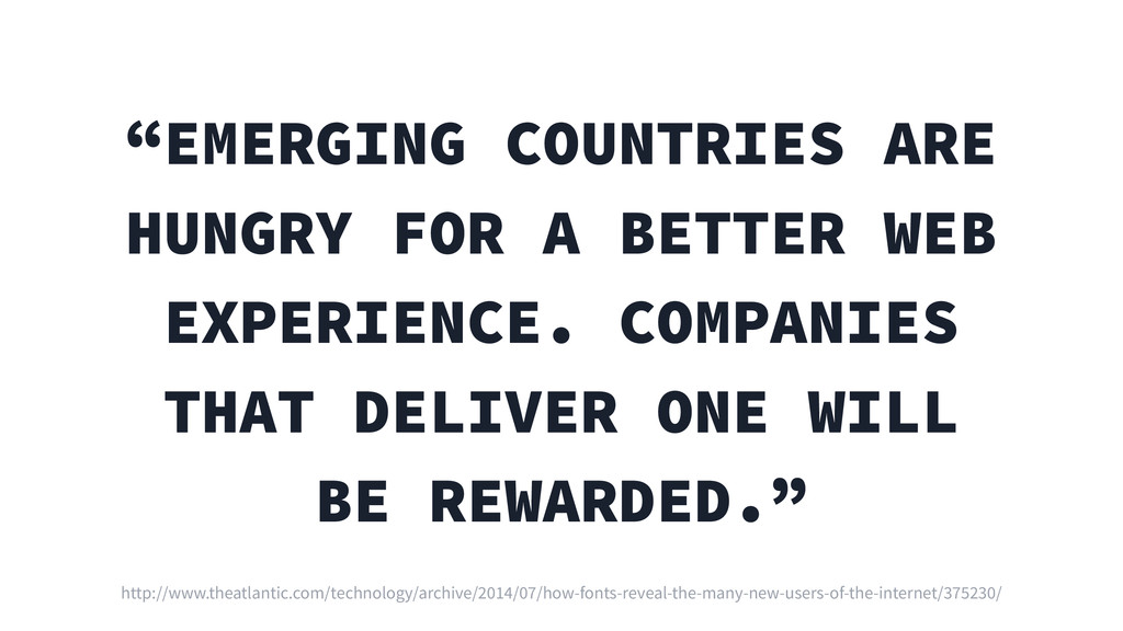 """""""EMERGING COUNTRIES ARE HUNGRY FOR A BETTER WEB..."""