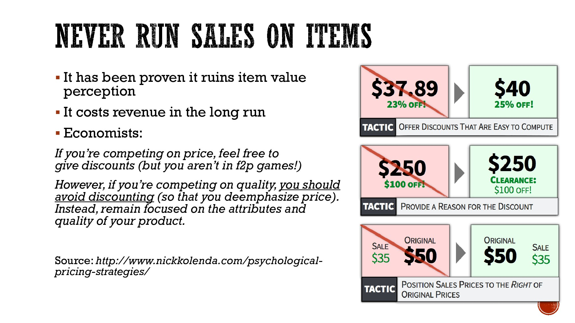  It has been proven it ruins item value percep...