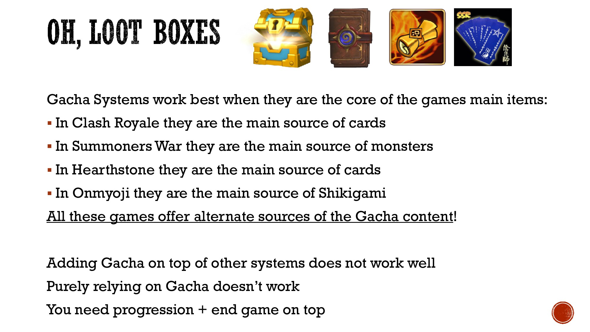 Gacha Systems work best when they are the core ...