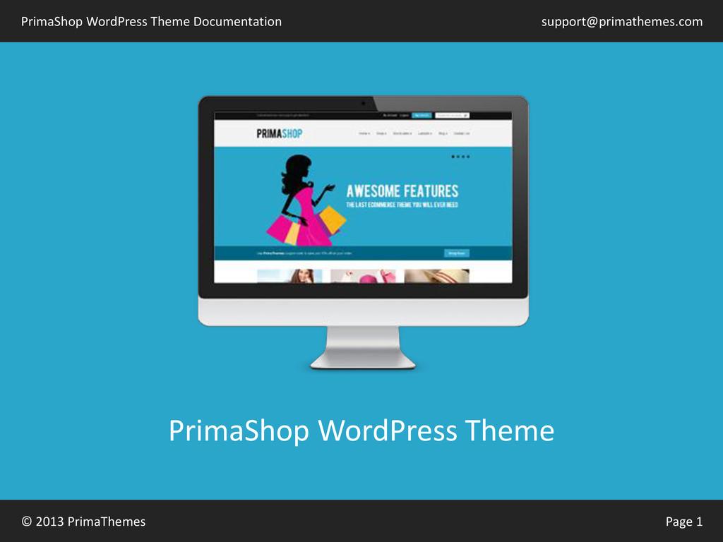 © 2013 PrimaThemes Page 1 PrimaShop WordPress T...