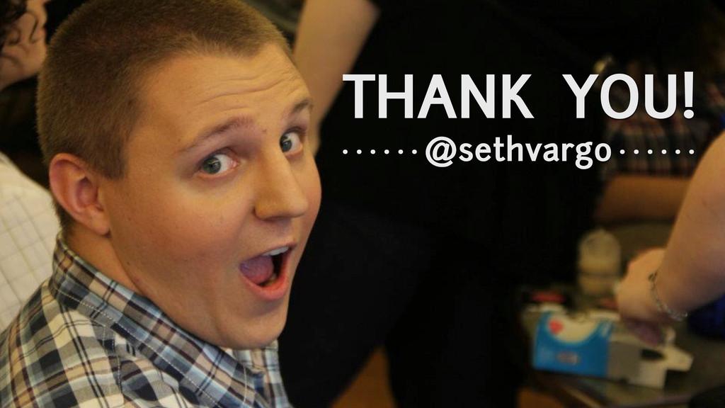 THANK YOU! @sethvargo . . . . . . . . . . . .