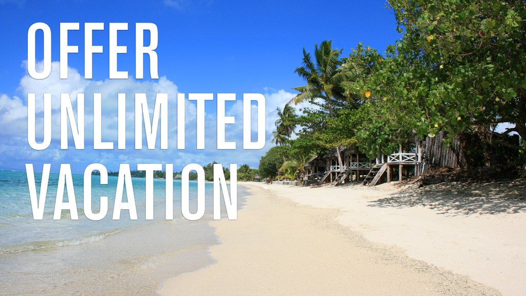 OFFER UNLIMITED VACATION