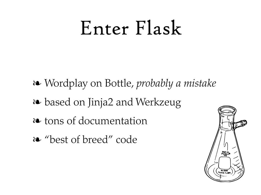 Enter Flask ❧ Wordplay on Bottle, probably a mi...