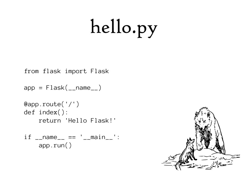 hello.py from flask import Flask app = Flask(__...