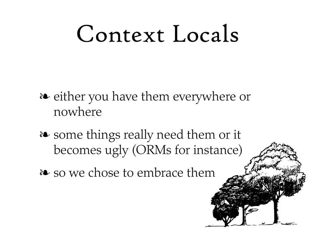 Context Locals ❧ either you have them everywher...