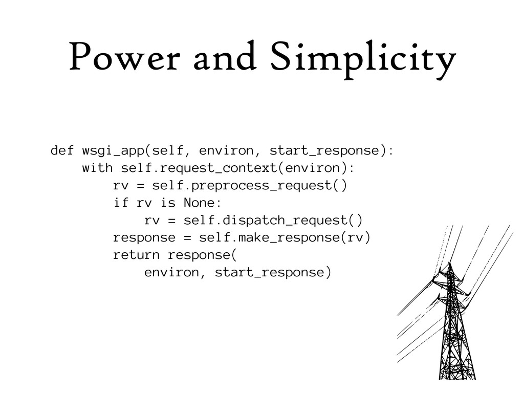 Power and Simplicity def wsgi_app(self, environ...