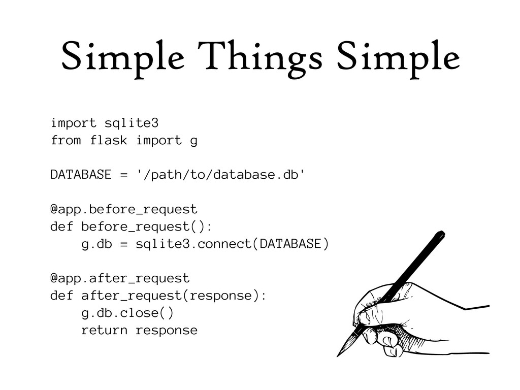 Simple Things Simple import sqlite3 from flask ...