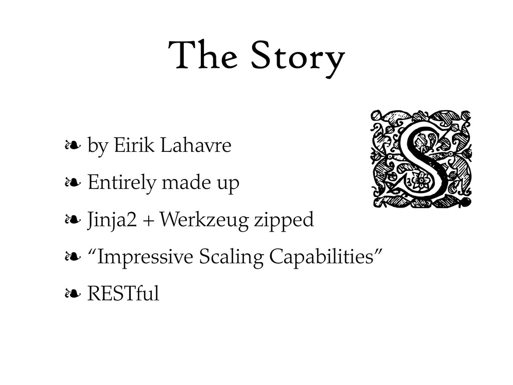 The Story ❧ by Eirik Lahavre ❧ Entirely made up...