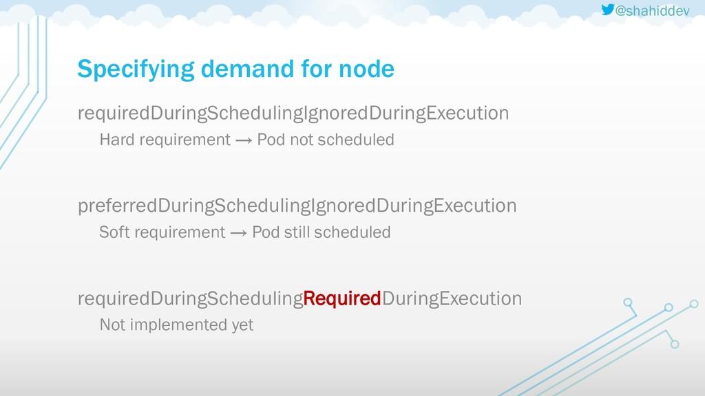 @shahiddev Specifying demand for node requiredD...