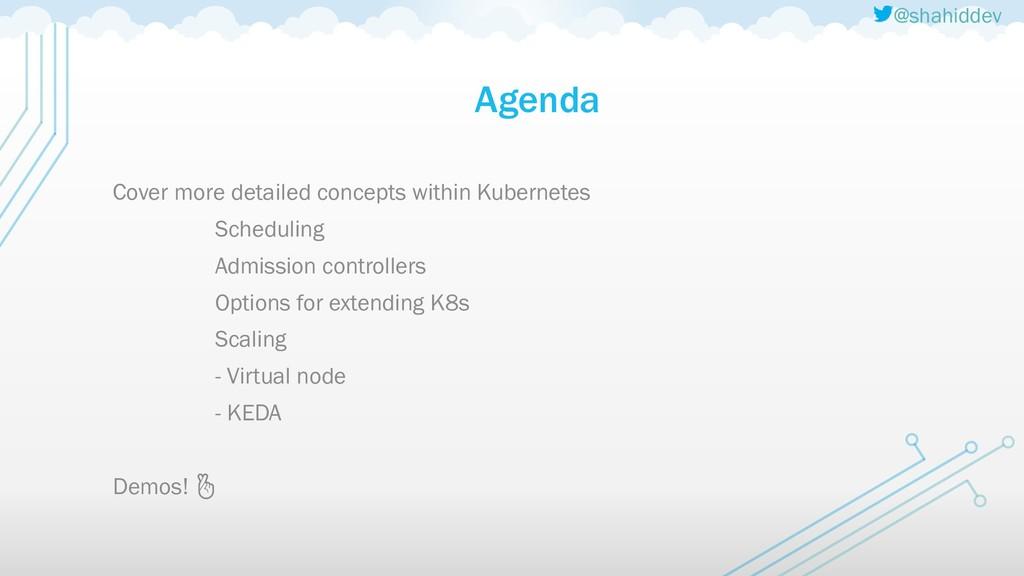 @shahiddev Agenda Cover more detailed concepts ...