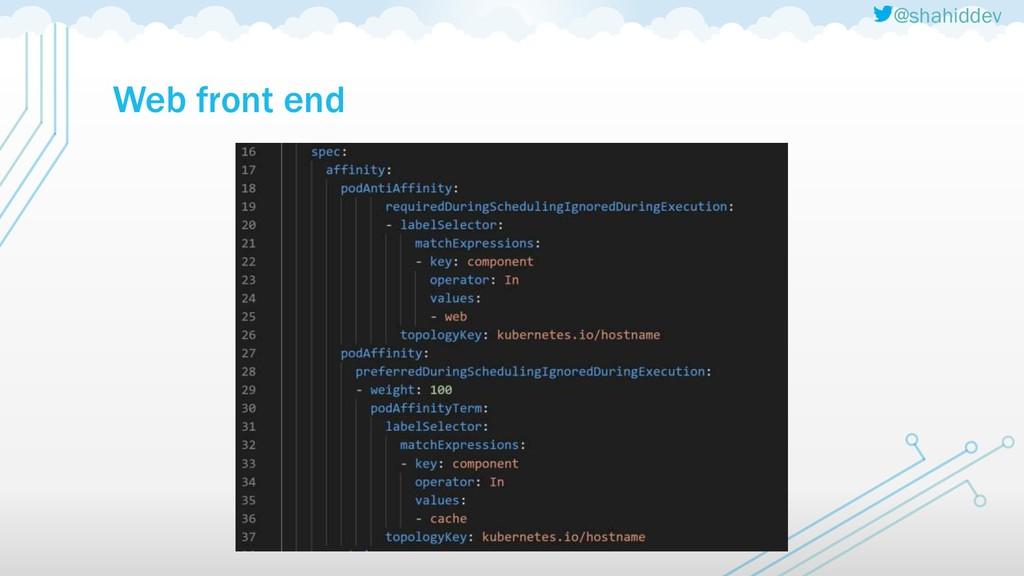 @shahiddev Web front end